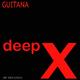 Deep X - Guitana