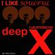Deep X - I Like Soulful(Club Extended Mix)