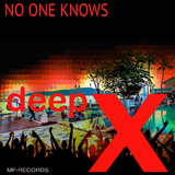 No One Knows by Deep X mp3 download