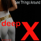 See Things Around by Deep X mp3 downloads
