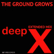 Deep X - The Ground Grows(Extended Mix)