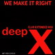 Deep X - We Make It Right(Club Extended Mix)