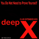 Deep X - You Do Not Need to Prove Yourself(Club Extended Mix)