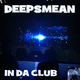 Deepsmean In Da Club