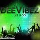 Deevibez Let U Go