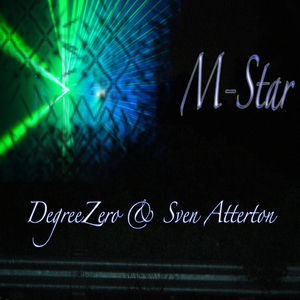 Degreezero Featuring Sven Atterton - M Star  (Embark Music)