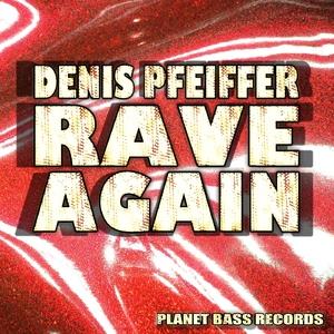 Denis Pfeiffer - Rave Again (PB-Records)