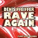 Denis Pfeiffer Rave Again