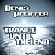 Denis Pfeiffer Trance Until the End