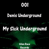 My Sick Underground by Denis Underground mp3 download