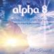 Dennis O'Neill & Uwe Karstädt Alpha 8 - Mind Power - Die Energiedusche für mehr wach sein