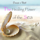 Dennis O'Neill The Healing Power of the Sea