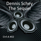 Dennis Schey The Sequel