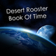 Desert Rooster Book of Time