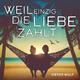 Dieter Wolf Weil einzig die Liebe zählt