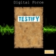 Digital Force Testify