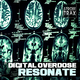 Digital Overdose Resonate