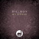 Dillroy My House