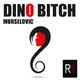 Dino Murselovic Bitch
