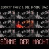 Söhne der Nacht by Dirrrty Franz & Die B-Side Boyz mp3 download