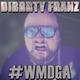 Dirrrty Franz #Wmdga