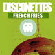 Disconettes French Fries