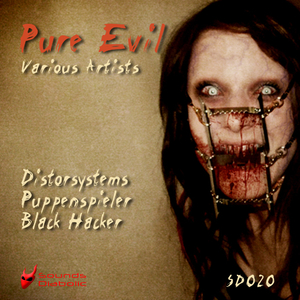 Distorsystems, Puppenspieler, Black Hacker - Pure Evil (Sounds Diabolic)