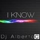 Dj Alberto - I Know
