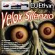 Dj Ethan Silenzio/Velox