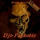 Dj Psykotic Black Spirit