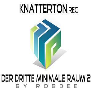 Dj Robdee - Der Dritte Minimale Raum 2 (KnatterTon)