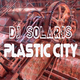 Dj Solaris Plastic City (First Club Mix)