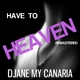 Djane My Canaria - Have to Heaven(Remastered)