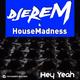 Djerem & House Madness Hey Yeah