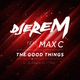 Djerem feat. Max C The Good Things