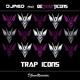 Djmeo Ft. Detrapticons Trap Icons