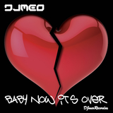 Baby Now It''s Over by Djmeo mp3 download