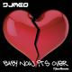 Djmeo Baby Now It's Over