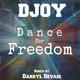 Djoy Dance for Freedom(Remix by Darryl Devaio)