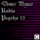 Domes Project Radio Psycho 22