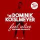 Dominik Koislmeyer feat. Julia Kautz Feel Alive