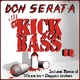 Don Serata  Kick Bass