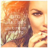 You to Me Are Everything by Dpdg feat. James Smith mp3 download