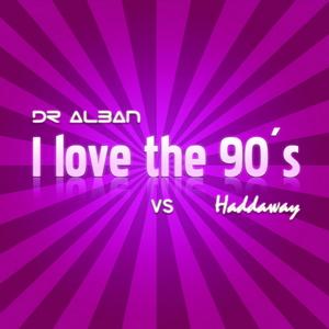 Dr. Alban vs. Haddaway - I love the 90's (ARC-Records Austria)