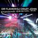 Dr Flamer & DJ Crazy John Standing