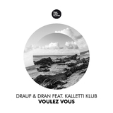 Voulez vous by Drauf & Dran feat. Kalletti Klub mp3 download