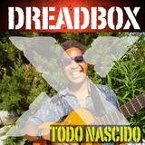Todo Nascido by Dreadboxx mp3 download