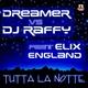 Dreamer Vs. Dj Raffy Feat. Elix England Tutta La Notte