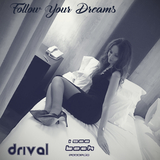 Follow Your Dreams by Drival mp3 download