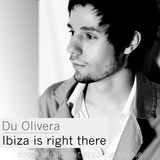Ibiza Is Right There by Du Olivera mp3 downloads